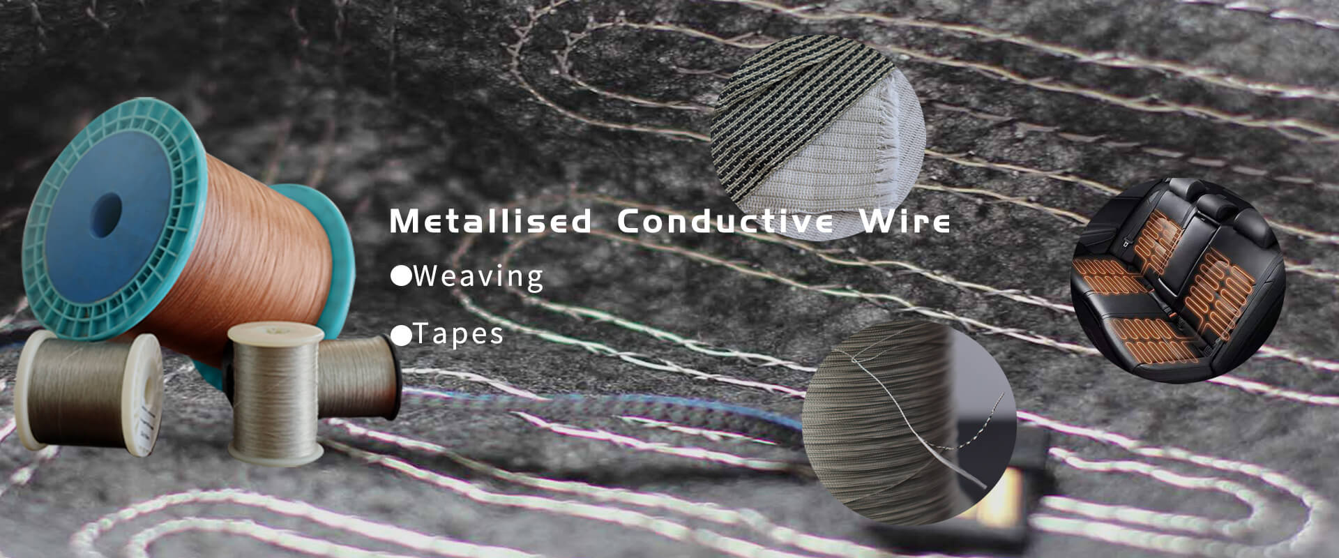 heating yarn<br>tensil wire<br>metallized yarn<br>metallized wire metallized yarn<br>metallized wire