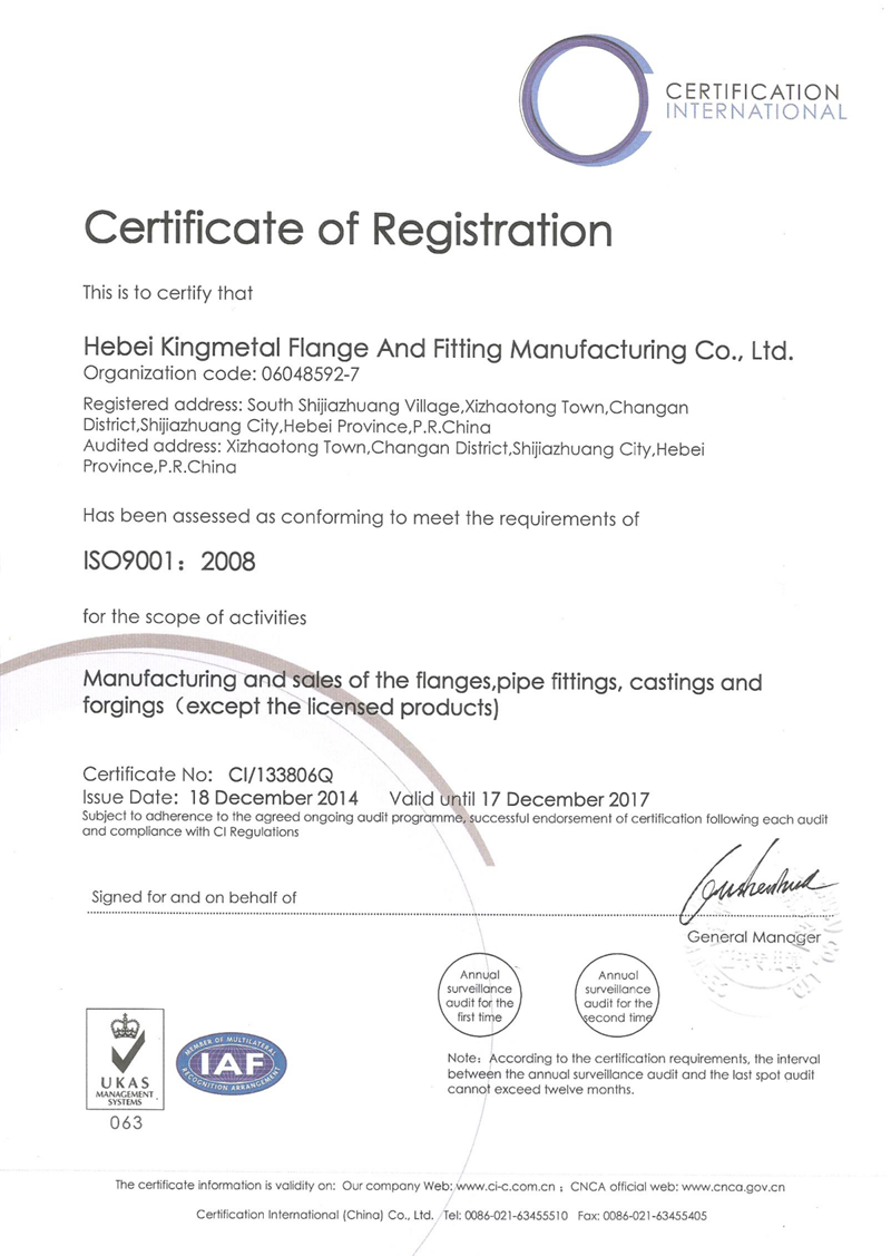 HEBEI KINGMETAL FLANGE AND FITTING MANUFACTURING CO., LTD. obtained ISO 9001 certification in 2014 and passed the re-examination in 2019.