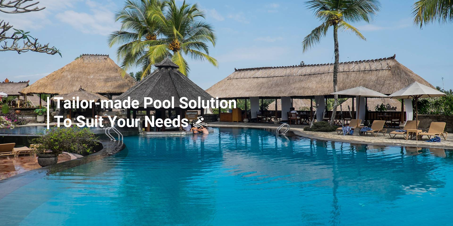 Tailor-made pool solution to suit your needs